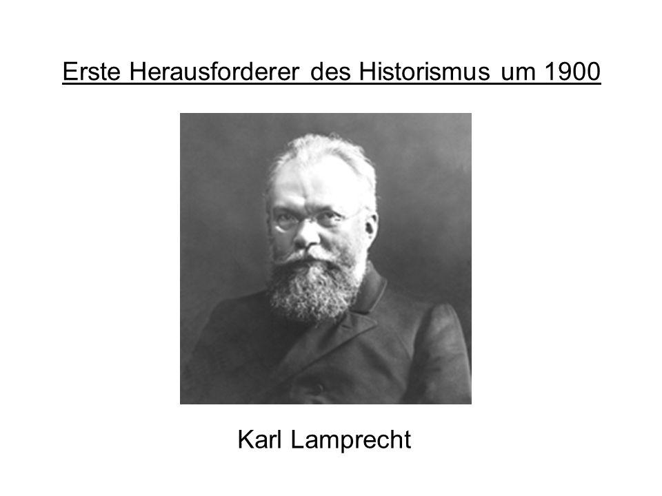 Erste Herausforderer des Historismus um 1900 Karl Lamprecht