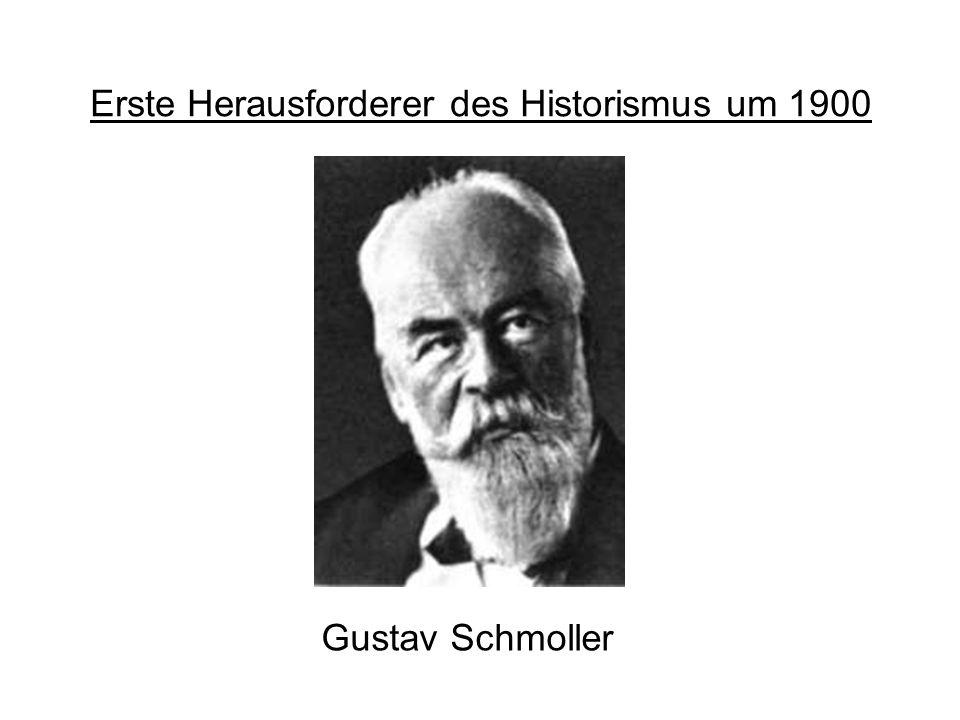Erste Herausforderer des Historismus um 1900 Gustav Schmoller