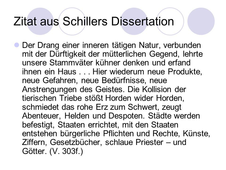 Zitat aus Schillers Dissertation Der Drang einer inneren tätigen Natur, verbunden mit der Dürftigkeit der mütterlichen Gegend, lehrte unsere Stammväte