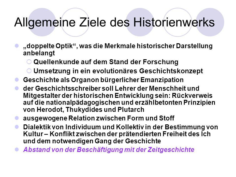 Allgemeine Ziele des Historienwerks doppelte Optik, was die Merkmale historischer Darstellung anbelangt Quellenkunde auf dem Stand der Forschung Umset