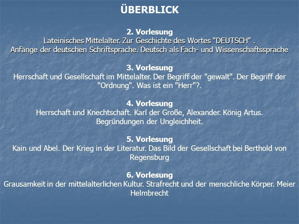 ÜBERBLICK 2.Vorlesung Lateinisches Mittelalter. Zur Geschichte des Wortes DEUTSCH .