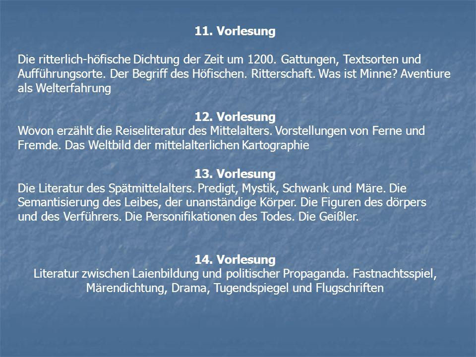 11. Vorlesung Die ritterlich-höfische Dichtung der Zeit um 1200. Gattungen, Textsorten und Aufführungsorte. Der Begriff des Höfischen. Ritterschaft. W