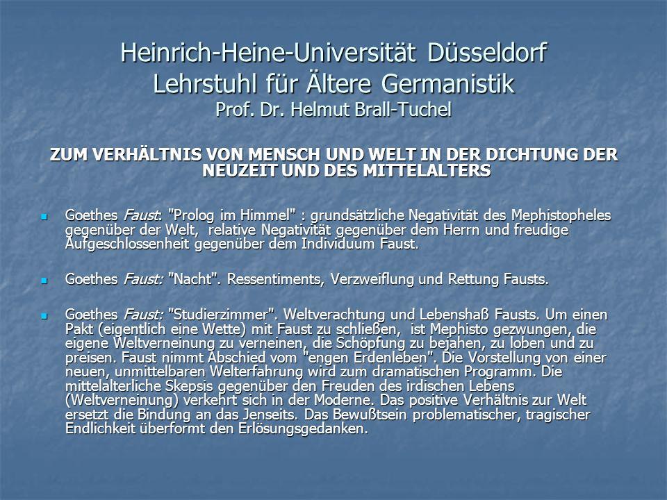 Heinrich-Heine-Universität Düsseldorf Lehrstuhl für Ältere Germanistik Prof. Dr. Helmut Brall-Tuchel ZUM VERHÄLTNIS VON MENSCH UND WELT IN DER DICHTUN