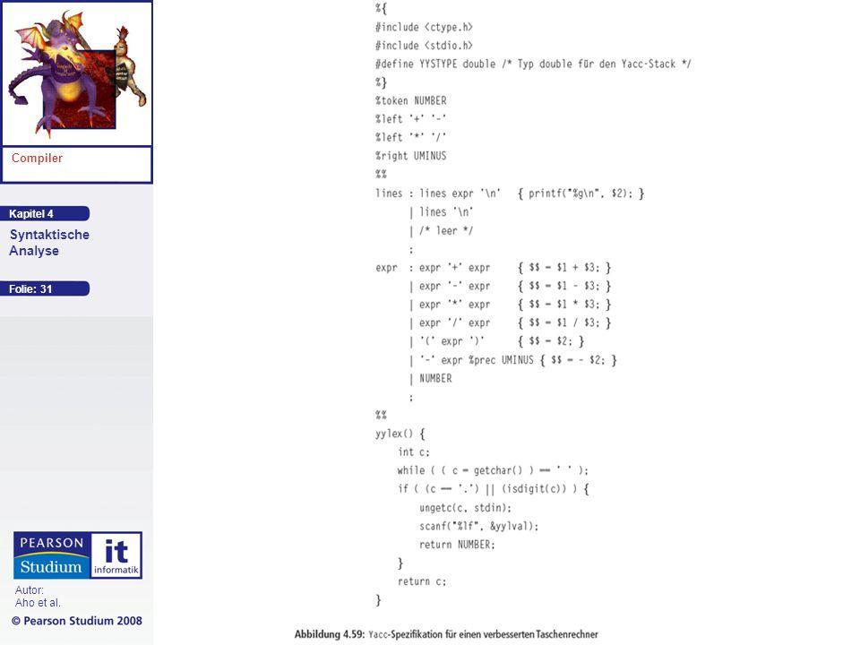 Kapitel 4 Compiler Autor: Aho et al. Syntaktische Analyse Folie: 31