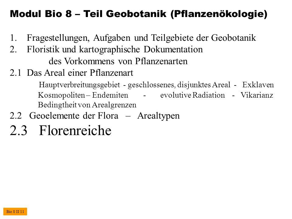 Modul Bio 8 – Teil Geobotanik (Pflanzenökologie) 1. Fragestellungen, Aufgaben und Teilgebiete der Geobotanik 2. Floristik und kartographische Dokument