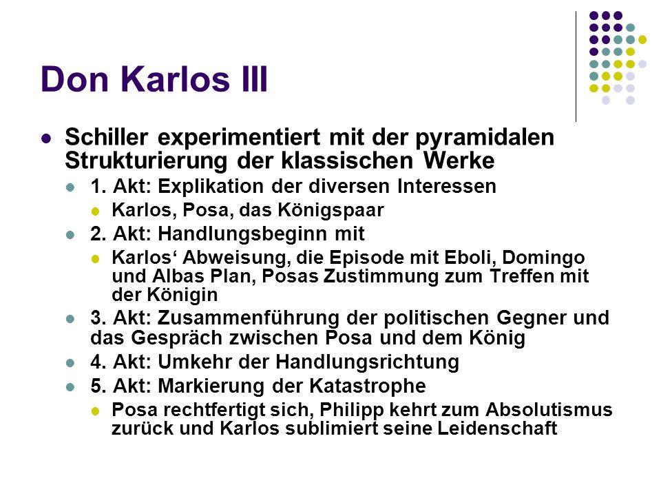 Don Karlos III Schiller experimentiert mit der pyramidalen Strukturierung der klassischen Werke 1.