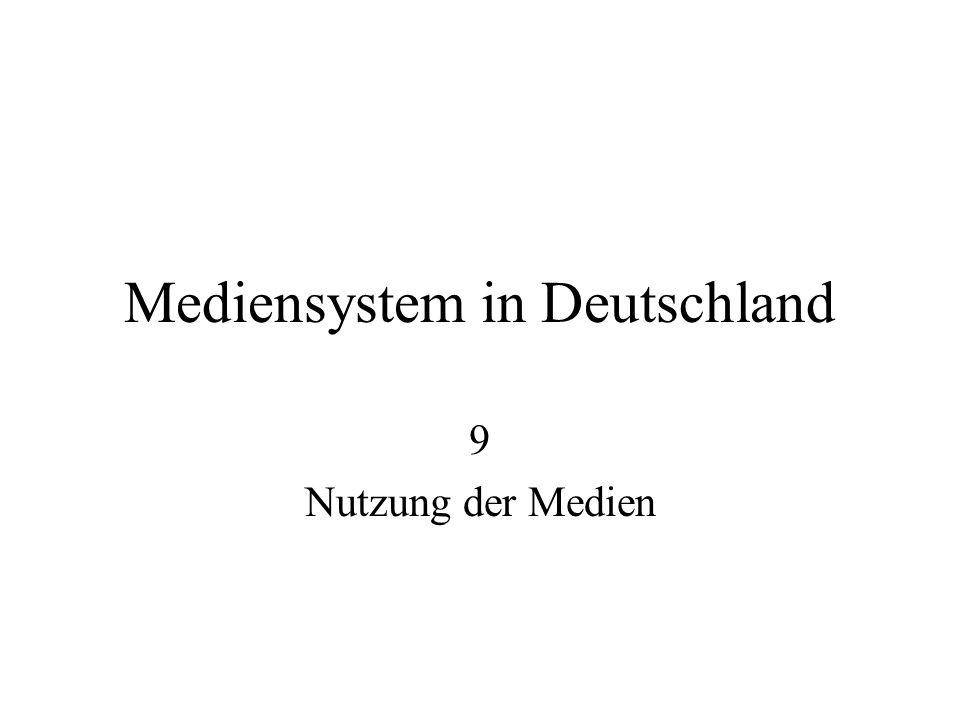 Mediensystem in Deutschland 9 Nutzung der Medien