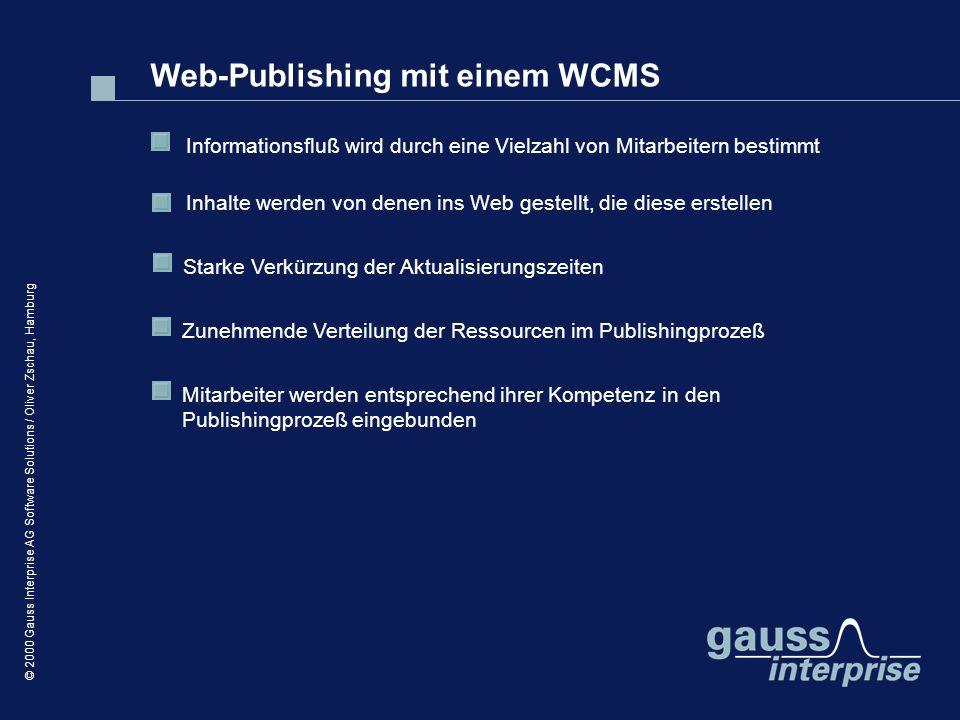 © 2000 Gauss Interprise AG Software Solutions / Oliver Zschau, Hamburg Web-Publishing mit einem WCMS Starke Verkürzung der Aktualisierungszeiten Infor