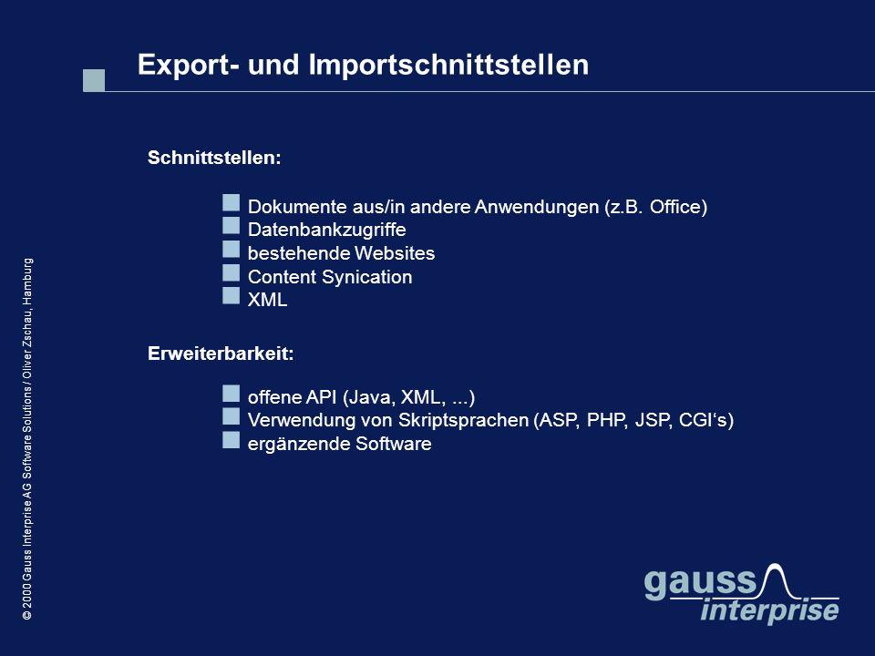 © 2000 Gauss Interprise AG Software Solutions / Oliver Zschau, Hamburg Export- und Importschnittstellen Schnittstellen: Dokumente aus/in andere Anwend
