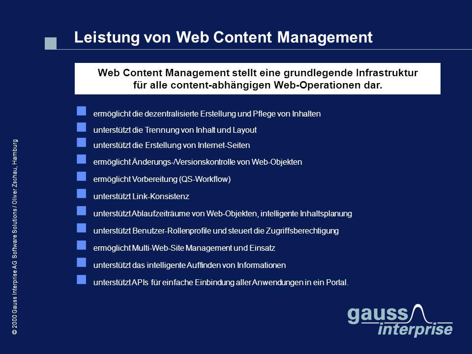 © 2000 Gauss Interprise AG Software Solutions / Oliver Zschau, Hamburg ermöglicht die dezentralisierte Erstellung und Pflege von Inhalten unterstützt