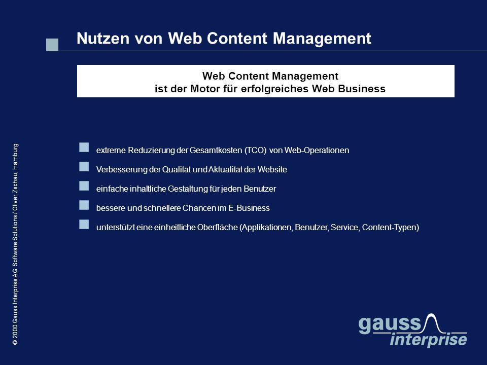 © 2000 Gauss Interprise AG Software Solutions / Oliver Zschau, Hamburg extreme Reduzierung der Gesamtkosten (TCO) von Web-Operationen Verbesserung der