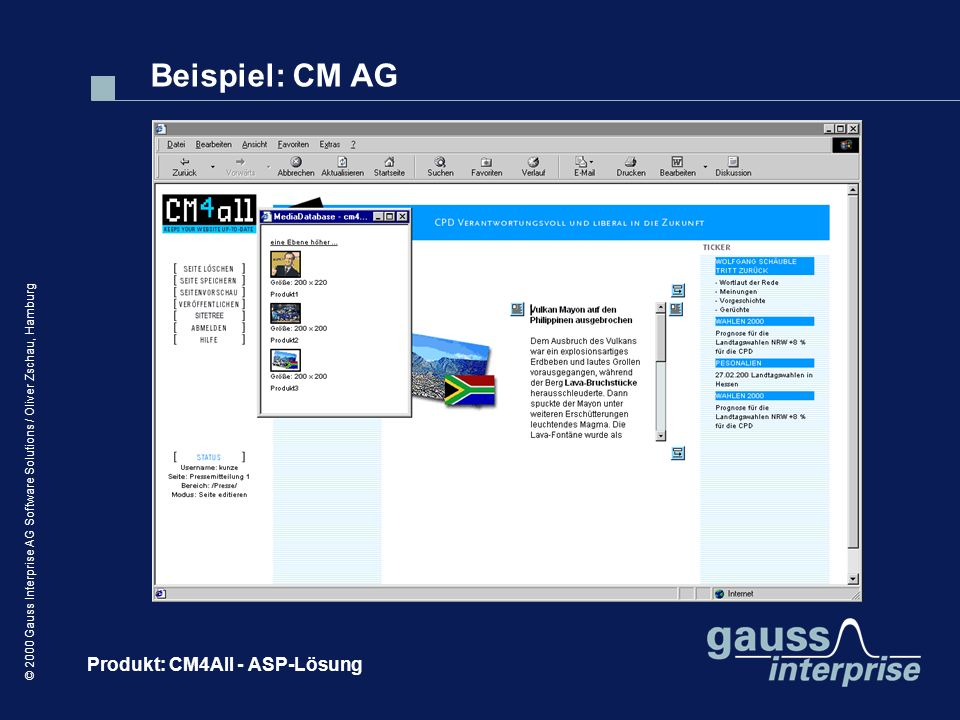 © 2000 Gauss Interprise AG Software Solutions / Oliver Zschau, Hamburg Beispiel: CM AG Produkt: CM4All - ASP-Lösung