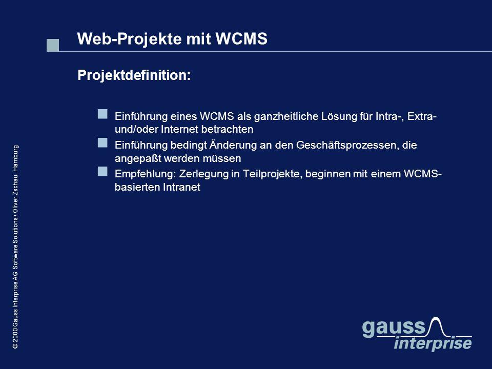 © 2000 Gauss Interprise AG Software Solutions / Oliver Zschau, Hamburg Einführung eines WCMS als ganzheitliche Lösung für Intra-, Extra- und/oder Inte