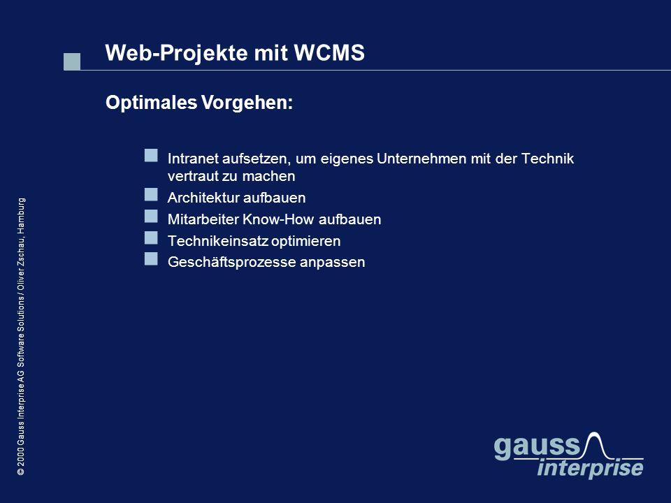 © 2000 Gauss Interprise AG Software Solutions / Oliver Zschau, Hamburg Intranet aufsetzen, um eigenes Unternehmen mit der Technik vertraut zu machen A