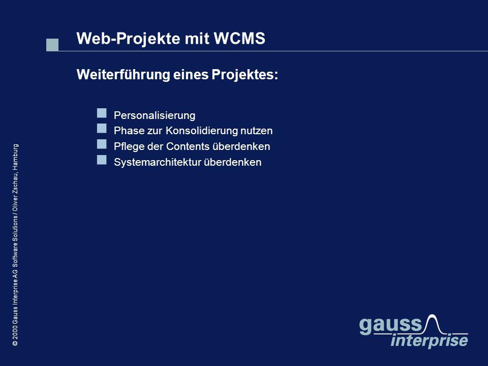 © 2000 Gauss Interprise AG Software Solutions / Oliver Zschau, Hamburg Personalisierung Phase zur Konsolidierung nutzen Pflege der Contents überdenken