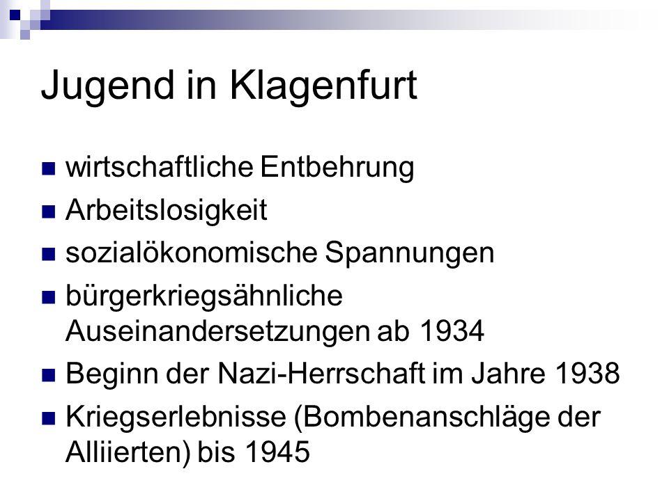 Jugend in Klagenfurt wirtschaftliche Entbehrung Arbeitslosigkeit sozialökonomische Spannungen bürgerkriegsähnliche Auseinandersetzungen ab 1934 Beginn