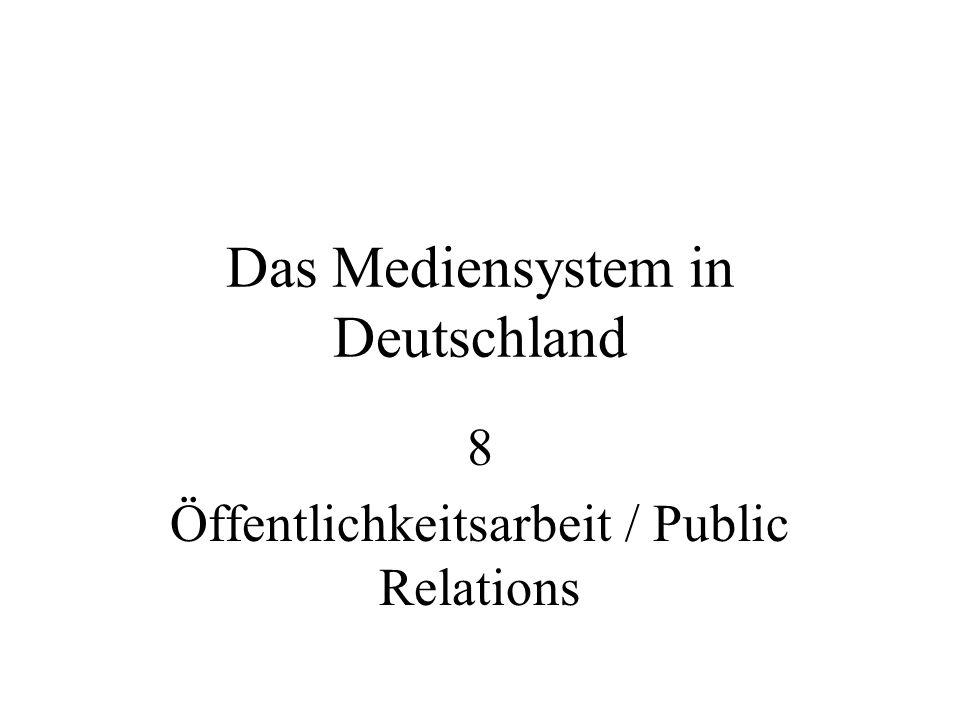 Das Mediensystem in Deutschland 8 Öffentlichkeitsarbeit / Public Relations