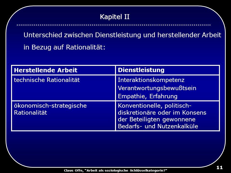 Claus Offe, Arbeit als soziologische Schlüsselkategorie? 11 Unterschied zwischen Dienstleistung und herstellender Arbeit in Bezug auf Rationalität: Ka