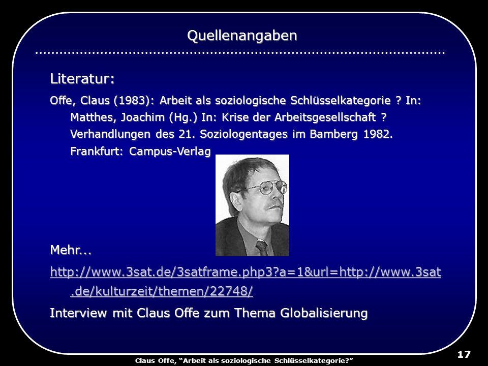 Claus Offe, Arbeit als soziologische Schlüsselkategorie? 17 Literatur: Offe, Claus (1983): Arbeit als soziologische Schlüsselkategorie ? In: Matthes,