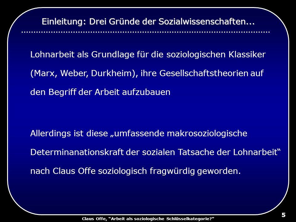 Claus Offe, Arbeit als soziologische Schlüsselkategorie? 5 Lohnarbeit als Grundlage für die soziologischen Klassiker (Marx, Weber, Durkheim), ihre Ges