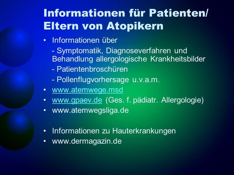 Informationen für Patienten/ Eltern von Atopikern Informationen über - Symptomatik, Diagnoseverfahren und Behandlung allergologische Krankheitsbilder