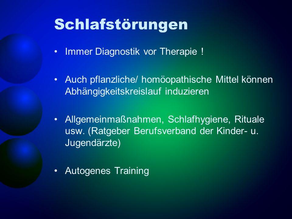 Schlafstörungen Immer Diagnostik vor Therapie ! Auch pflanzliche/ homöopathische Mittel können Abhängigkeitskreislauf induzieren Allgemeinmaßnahmen, S