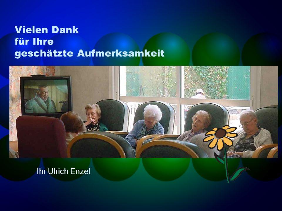 Vielen Dank für Ihre geschätzte Aufmerksamkeit Ihr Ulrich Enzel