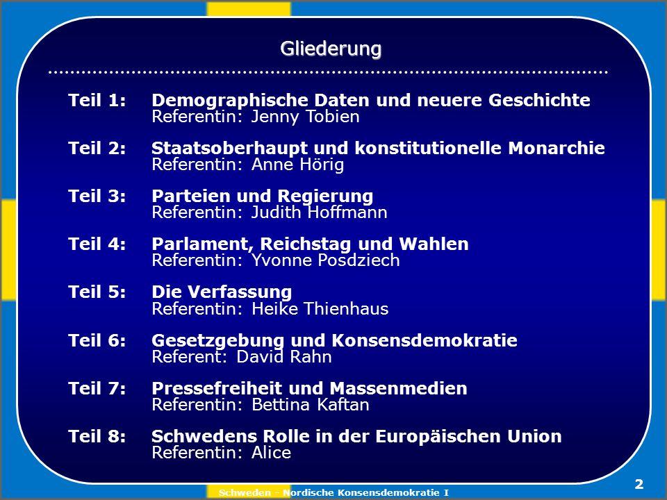 Schweden - Nordische Konsensdemokratie I 33 > Die wichtigste Aufgabe...