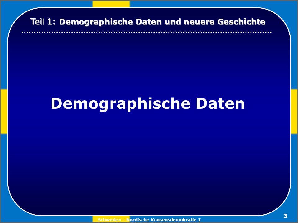 Schweden - Nordische Konsensdemokratie I 3 Demographische Daten Teil 1: Demographische Daten und neuere Geschichte