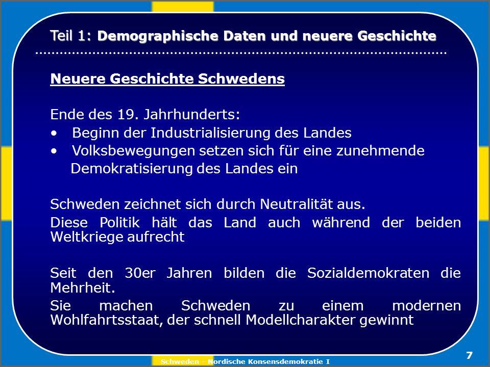 Schweden - Nordische Konsensdemokratie I 68 Schwedens Rolle in der EU Weg zur Mitgliedschaft 1989Diskussionen um Mitgliedschaft 1990 Bekanntgabe der Bemühungen um Mitgliedschaft 1991Übergabe Beitrittsantrag in Den Haag 1994Vereinbarung mit anderen Mitgliedstaaten (30.