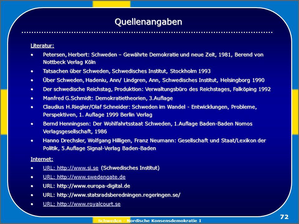Schweden - Nordische Konsensdemokratie I 72 Literatur: Petersen, Herbert: Schweden – Gewährte Demokratie und neue Zeit, 1981, Berend von Nottbeck Verl