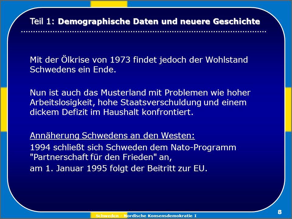 Schweden - Nordische Konsensdemokratie I 19 Europäisierung des schwedischen Reichstages.