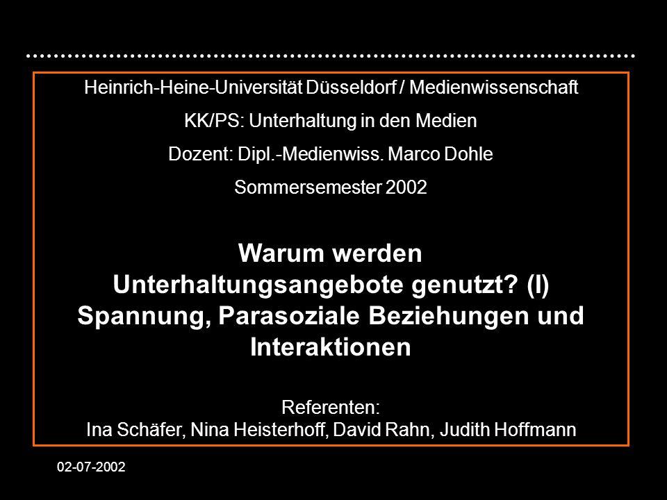 02-07-2002 Heinrich-Heine-Universität Düsseldorf / Medienwissenschaft KK/PS: Unterhaltung in den Medien Dozent: Dipl.-Medienwiss. Marco Dohle Sommerse