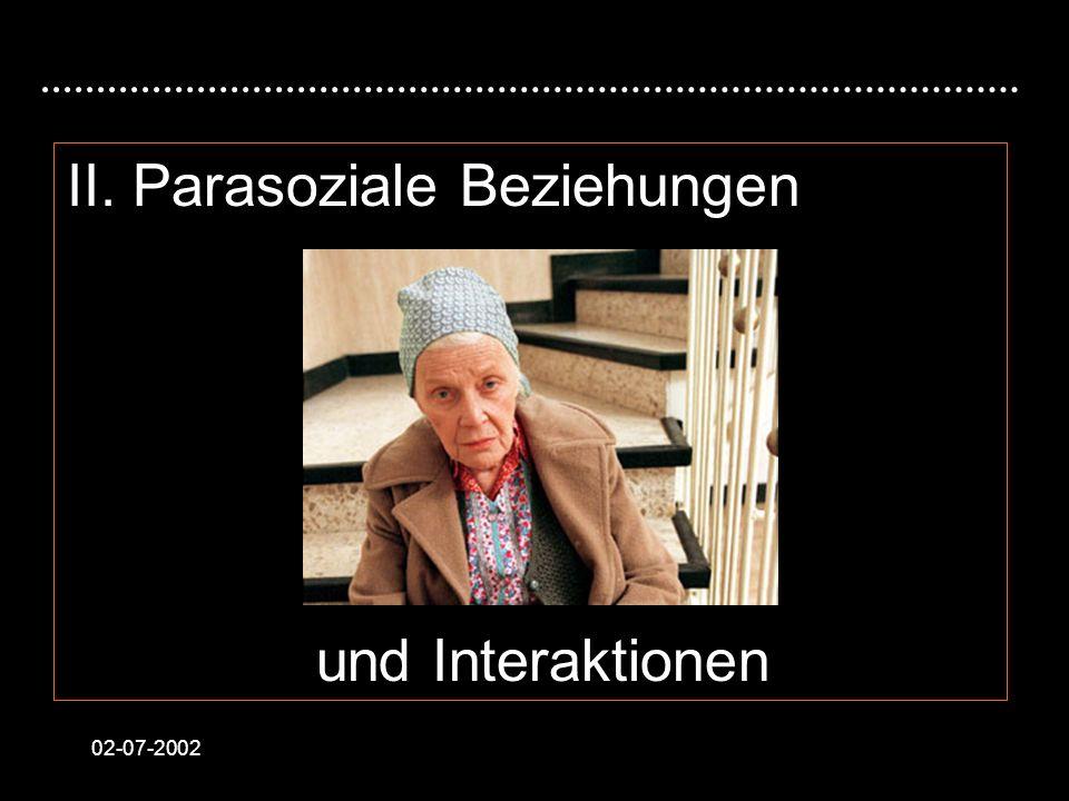 02-07-2002 II. Parasoziale Beziehungen und Interaktionen