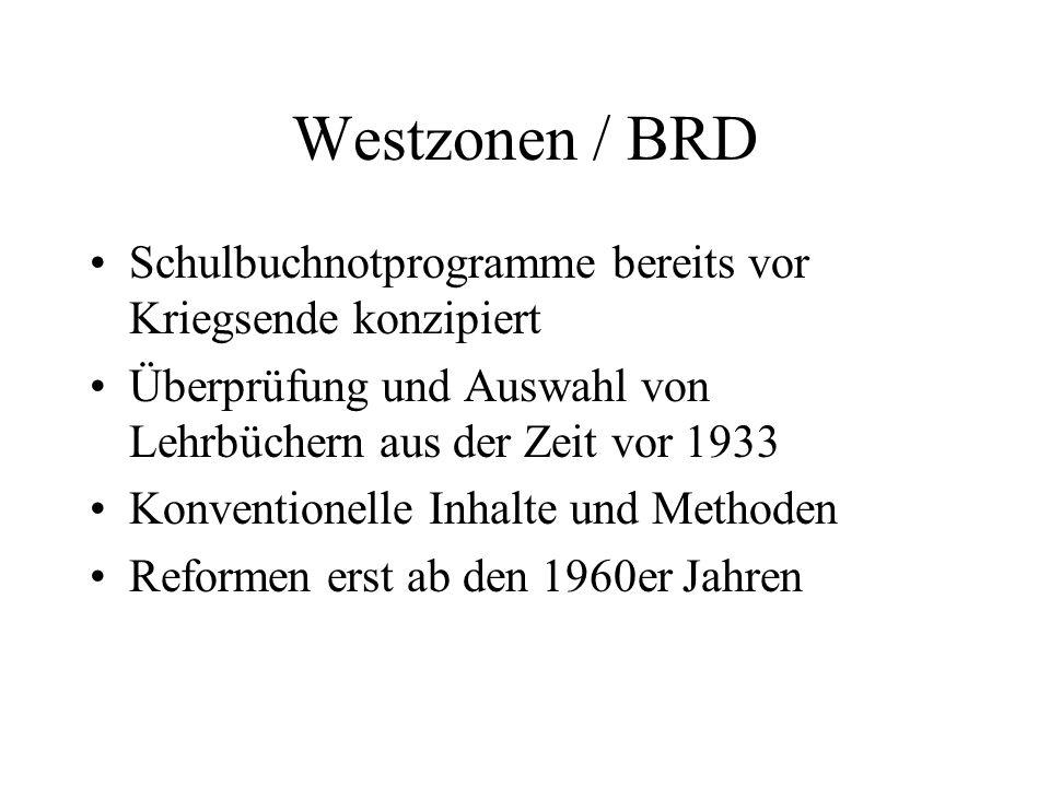Westzonen / BRD Schulbuchnotprogramme bereits vor Kriegsende konzipiert Überprüfung und Auswahl von Lehrbüchern aus der Zeit vor 1933 Konventionelle I