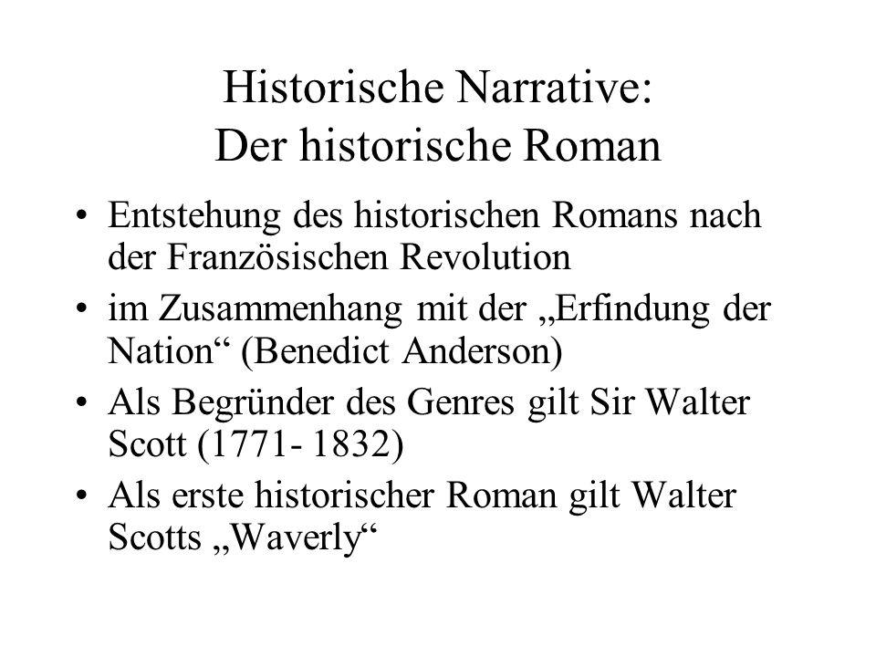 Historische Narrative: Der historische Roman Walter Scotts historische Romane weisen Besonderheiten auf, die einen eigenen Romantypus, eben den historischen Roman schufen: 1.
