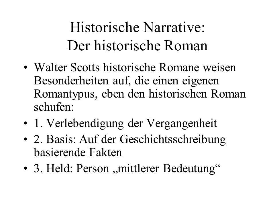 Historische Narrative Scotts Romane beeinflussten eine ganze Reihe von bedeutenden Autoren darunter Balzac, Hugo, Puschkin, Tolstoi Stifter, in den USA Coopers Lederstrumpf.