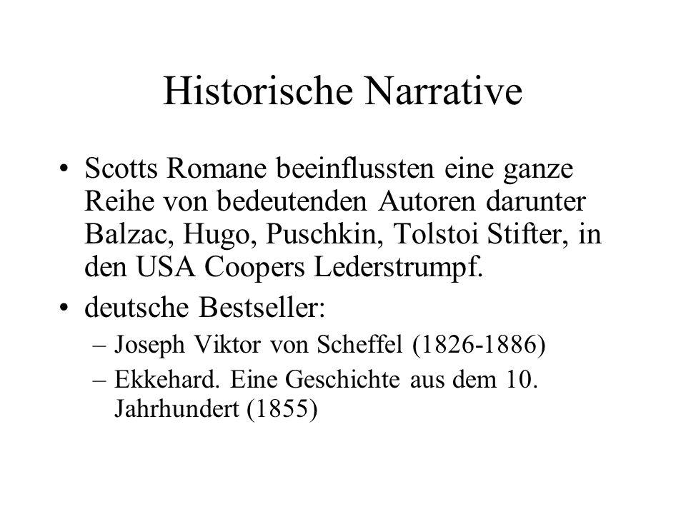 Historische Narrative Scotts Romane beeinflussten eine ganze Reihe von bedeutenden Autoren darunter Balzac, Hugo, Puschkin, Tolstoi Stifter, in den US