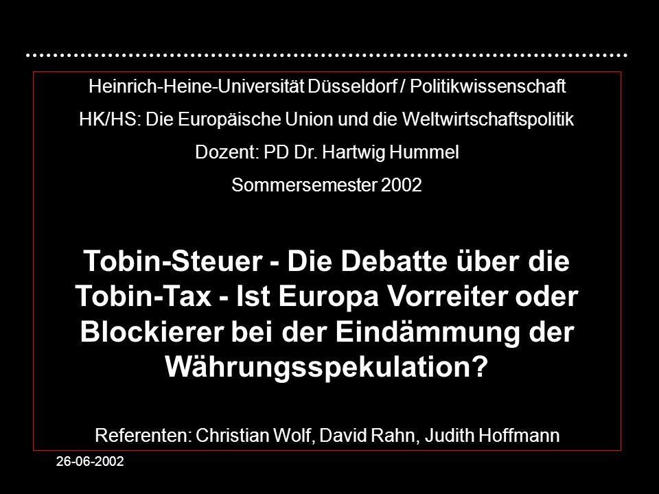 26-06-2002 Heinrich-Heine-Universität Düsseldorf / Politikwissenschaft HK/HS: Die Europäische Union und die Weltwirtschaftspolitik Dozent: PD Dr.