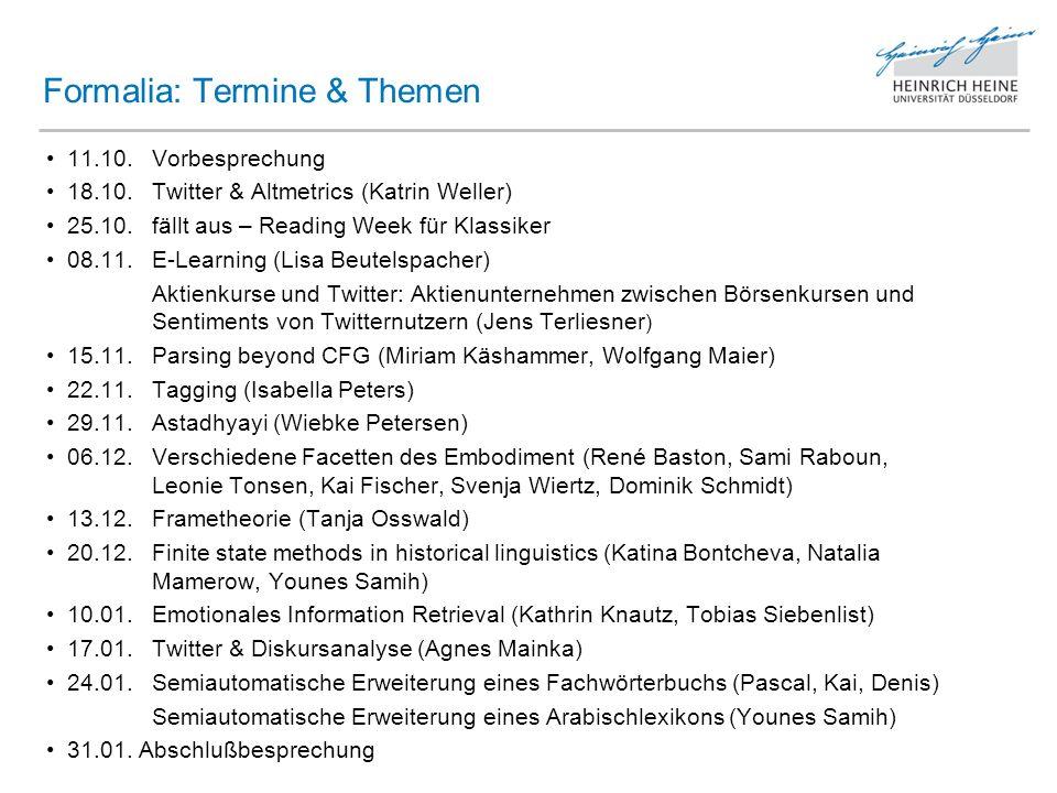 11.10. Vorbesprechung 18.10. Twitter & Altmetrics (Katrin Weller) 25.10. fällt aus – Reading Week für Klassiker 08.11. E-Learning (Lisa Beutelspacher)