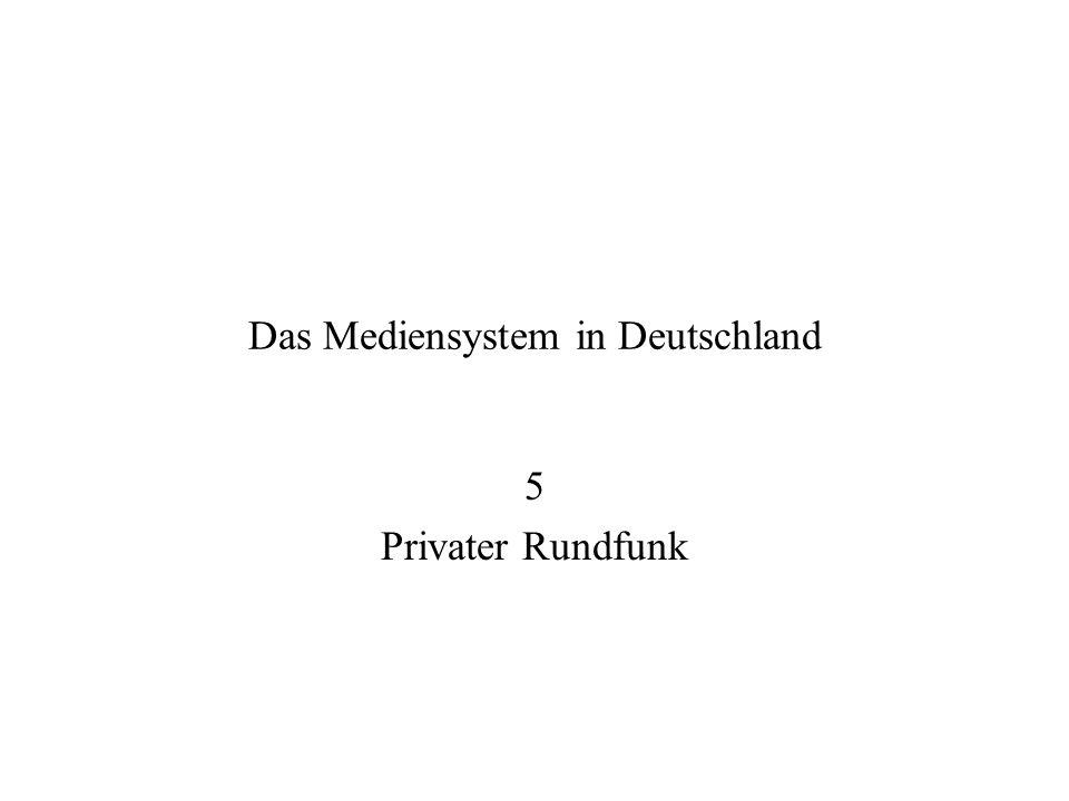 Das Mediensystem in Deutschland 5 Privater Rundfunk