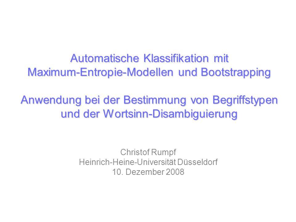 Automatische Klassifikation mit Maximum-Entropie-Modellen und Bootstrapping Anwendung bei der Bestimmung von Begriffstypen und der Wortsinn-Disambigui