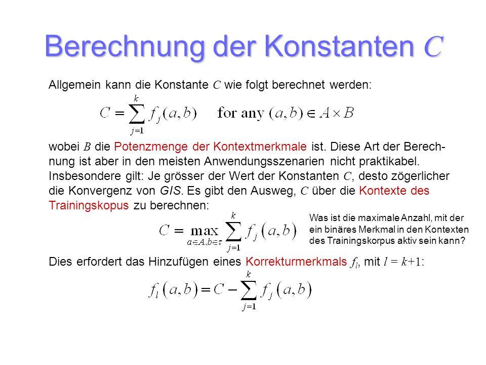 Berechnung der Konstanten C Allgemein kann die Konstante C wie folgt berechnet werden: wobei B die Potenzmenge der Kontextmerkmale ist. Diese Art der