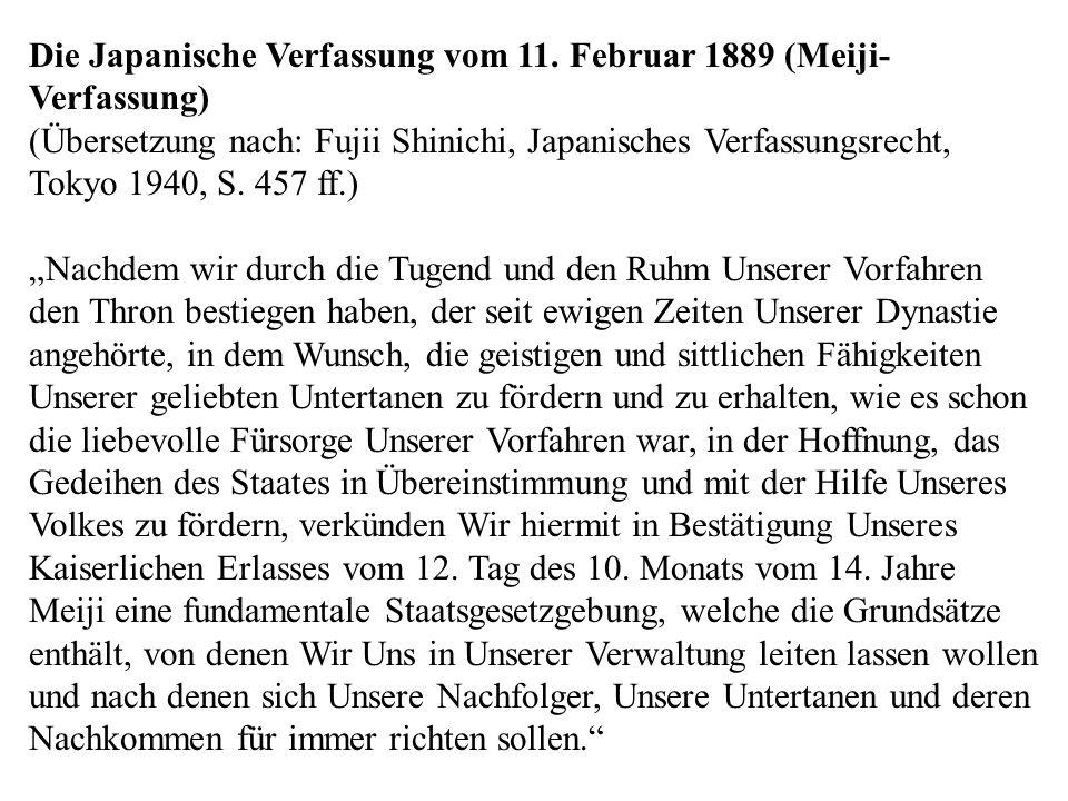 Die Japanische Verfassung vom 11. Februar 1889 (Meiji- Verfassung) (Übersetzung nach: Fujii Shinichi, Japanisches Verfassungsrecht, Tokyo 1940, S. 457