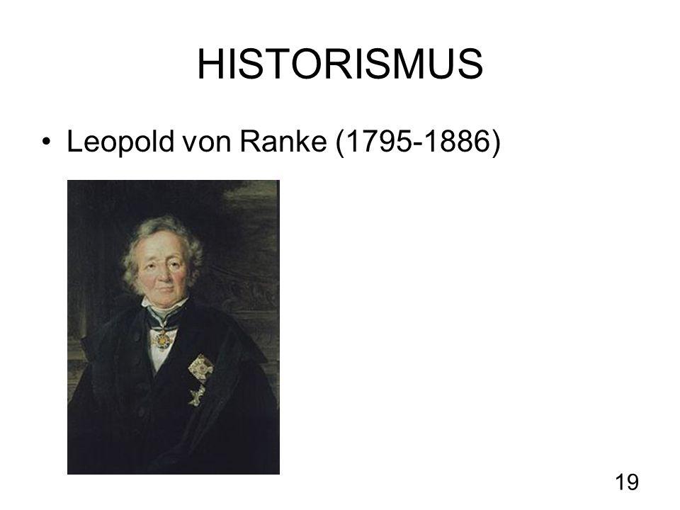 19 HISTORISMUS Leopold von Ranke (1795-1886)