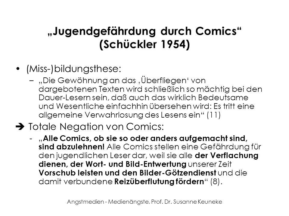 Angstmedien - Medienängste, Prof. Dr. Susanne Keuneke Jugendgefährdung durch Comics (Schückler 1954) (Miss-)bildungsthese: –Die Gewöhnung an das Überf