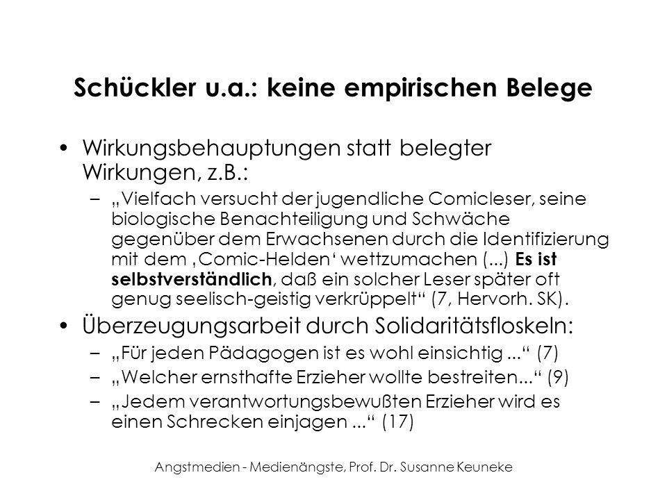 Angstmedien - Medienängste, Prof. Dr. Susanne Keuneke Schückler u.a.: keine empirischen Belege Wirkungsbehauptungen statt belegter Wirkungen, z.B.: –V