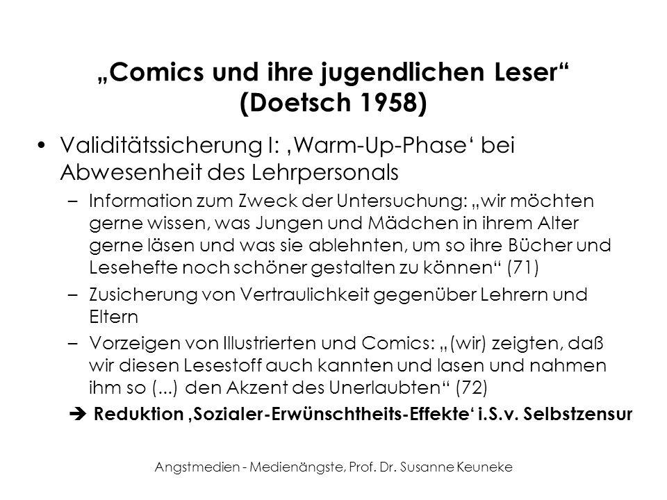 Angstmedien - Medienängste, Prof. Dr. Susanne Keuneke Comics und ihre jugendlichen Leser (Doetsch 1958) Validitätssicherung I: Warm-Up-Phase bei Abwes