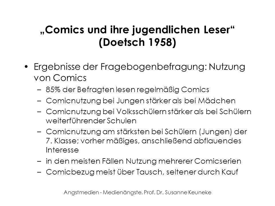 Angstmedien - Medienängste, Prof. Dr. Susanne Keuneke Comics und ihre jugendlichen Leser (Doetsch 1958) Ergebnisse der Fragebogenbefragung: Nutzung vo