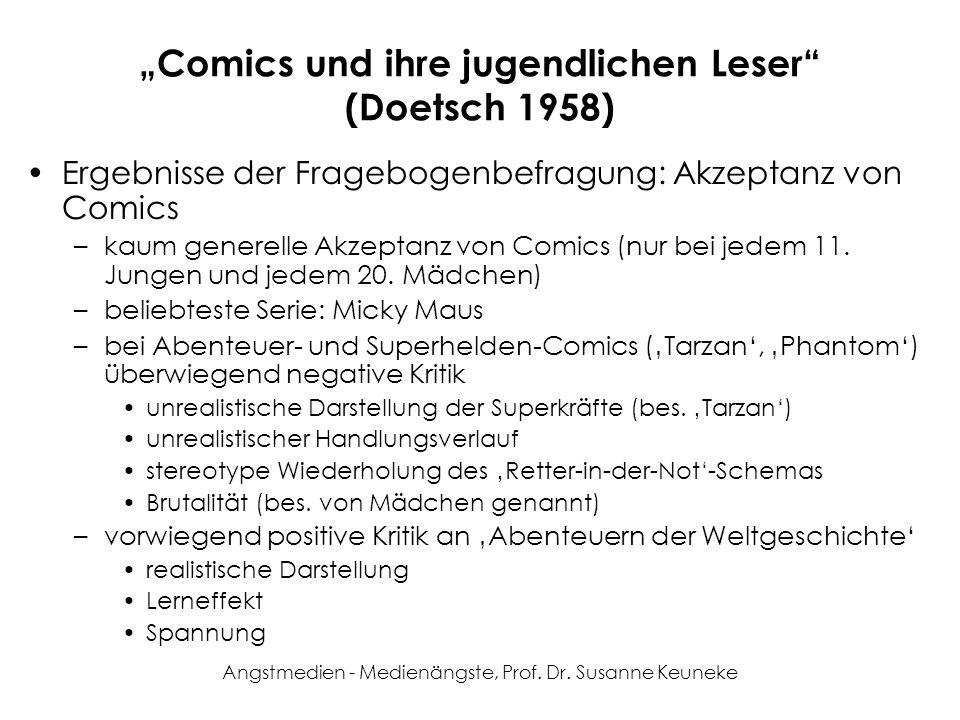 Angstmedien - Medienängste, Prof. Dr. Susanne Keuneke Comics und ihre jugendlichen Leser (Doetsch 1958) Ergebnisse der Fragebogenbefragung: Akzeptanz